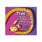 Tina vrea sa fie cea mai frumoasa fetita - Irina Bogdan, editura Paralela 45