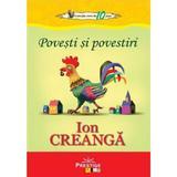 Povesti si povestiri - Ion Creanga, editura Pestalozzi