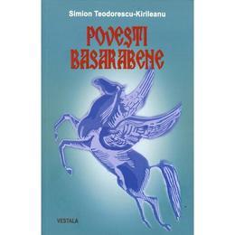 Povesti basarabene - Simion Teodorescu-Kirileanu, editura Vestala