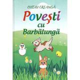 Povesti cu Barbalunga - Ovidiu Creanga, editura Vicovia