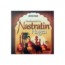 Nazdravaniile lui Nastratin Hogea - Anton Pann, editura Gramar