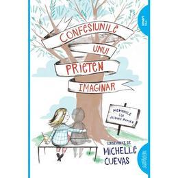 Confesiunile unui prieten imaginar - Michelle Cuevas, editura Grupul Editorial Art