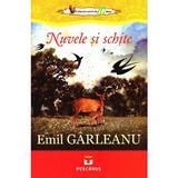 Nuvele si schite - Emil Garleanu, editura Pestalozzi