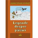 Legende despre pasari - Legende populare romanesti, editura Rosetti Educational