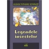 Legendele insectelor - Legende populare romanesti, editura Rosetti Educational