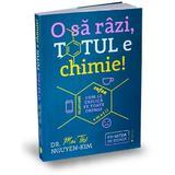 O sa razi, totul e chimie! - Mai Thi Nguyen-Kim, editura Publica