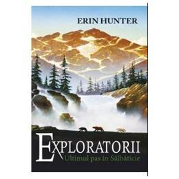 Exploratorii vol.4: Ultimul pas in salbaticie - Erin Hunter, editura All