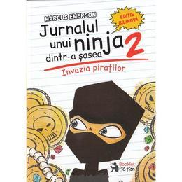 Jurnalul unui ninja dintr-a sasea Vol.2: Invazia piratilor - Marcus Emerson, editura Booklet