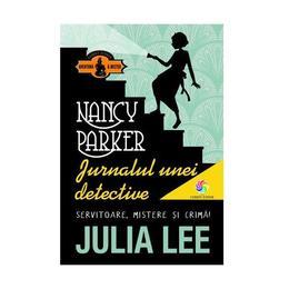Nancy Parker. Jurnalul unei detective - Julia Lee, editura Corint