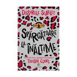 Dosarele Scarlet. Spargatoare la inaltime - Tamsin Cooke, editura Corint