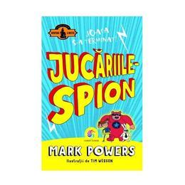 Jucariile-spion - Mark Powers, editura Corint