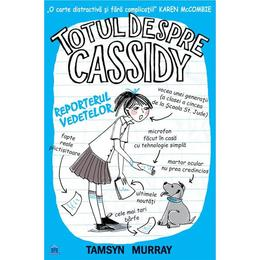 Totul despre Cassidy. Vedeta reporter - Tamsyn Murray, editura Didactica Publishing House