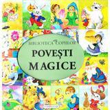 Povesti magice - Biblioteca copiilor, editura Flamingo