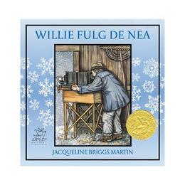 Willie Fulg de Nea - Jacqueline Briggs Martin, editura Frontiera
