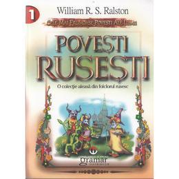Povesti rusesti - William R.S.Ralston, editura Gramar