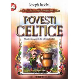 Povesti celtice - Joseph Jacobs, editura Gramar