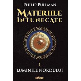 Materiile intunecate Vol.1: Luminile nordului - Philip Pullman, editura Grupul Editorial Art