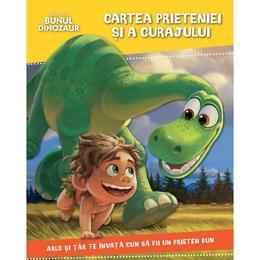 Disney Pixar - Bunul dinozaur - Cartea prieteniei si a curajului, editura Litera