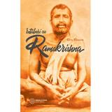 Intalniri cu Ramakrishna - Lex Hixon, editura Atman