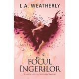 Focul ingerilor - L. A. Weatherly, editura Rao
