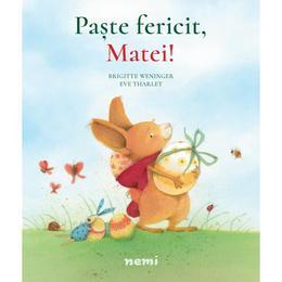 Paste fericit, Matei! - Brigitte Weninger, Eve Tharlet, editura Nemira