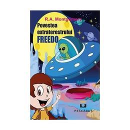 Povestea extraterestrului Freedo - R.A. Montgomery, editura Pescarus