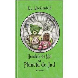 Hendrik de Mol si Planeta de Jad - K.J. Mecklenfeld, editura Univers