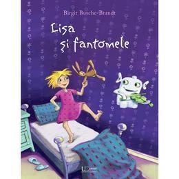 Lisa si fantomele - Birgit Busche-Brandt, editura Univers Enciclopedic