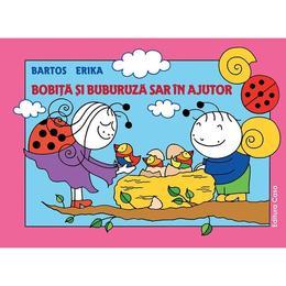 Bobita si buburuza sar in ajutor - Bartos Erika, editura Casa