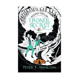 Regina viselor vol.1 Tronul Secret - Peter F. Hamilton, editura Corint