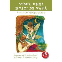 Visul unei nopti de vara Repovestire dupa William Shakespeare, editura Curtea Veche