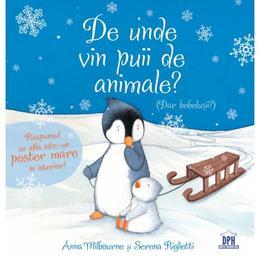 De unde vin puii de animale? - Anna Milbourne, Serena Riglietti, editura Didactica Publishing House