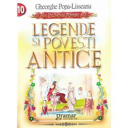 Legende si povesti Antice - Gheorghe Popa-Lisseanu, editura Gramar
