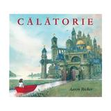 Calatorie - Aaron Becker, editura Grupul Editorial Art