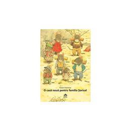 O casa noua pentru familia Soricel - Kazuo Iwamura, editura Cartea Copiilor