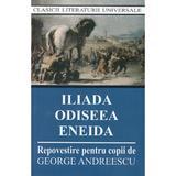 Iliada, Odiseea, Eneida Ed.2017, editura Cartex