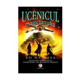 Ucenicul magicianului - Ed Masessa, editura Corint