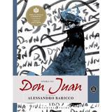 Istoria lui Don Juan - Repovestire de Alessandro Baricco, editura Curtea Veche