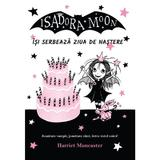 Isadora Moon isi serbeaza ziua de nastere - Harriet Muncaster, editura Curtea Veche