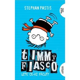 Timmy Fiasco Vol. 2: Uite ce-ai facut! - Stephan Pastis, editura Grupul Editorial Art