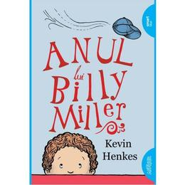 Anul lui Billy Miller - Kevin Henkes, editura Grupul Editorial Art