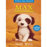 Max, catelusul disparut - Holly Webb, editura Litera