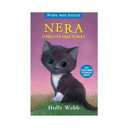 Nera, o pisicuta fara stapan - Holly Webb, editura Litera