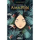 Calatorie pe Amazon - Eva Ibbotson, editura Meteor Press
