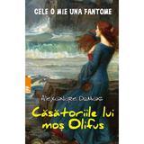 Casatoriile lui mos Olifus - Alexandre Dumas, editura Paralela 45