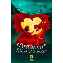 Dragonul cu inima de ciocolata - Stephanie Burgis, editura Storia