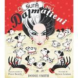 O suta unu dalmatieni - Dodie Smith, Peter Bently, Steven Lenton, editura Univers Enciclopedic