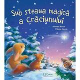 Sub steaua magica a Craciunului - Annette Moser, Polona Lovsin, editura Univers Enciclopedic