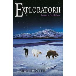Exploratorii Vol. 6: Insula stelelor - Erin Hunter, editura All