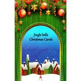 Jingle Bells. Christmas Carols, editura Astro